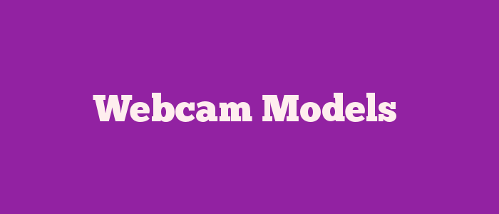 Webcam Models